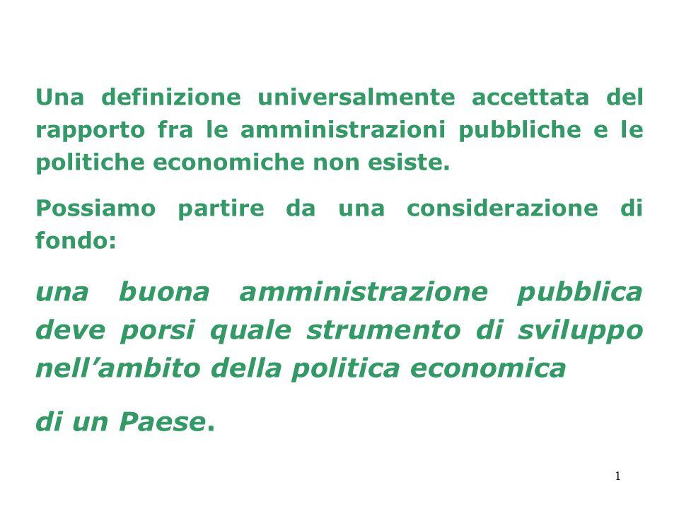 Una definizione universalmente accettata del rapporto fra le amministrazioni pubbliche e le politiche economiche non esiste.