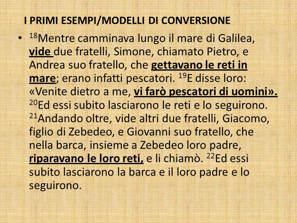 I PRIMI ESEMPI/MODELLI DI CONVERSIONE