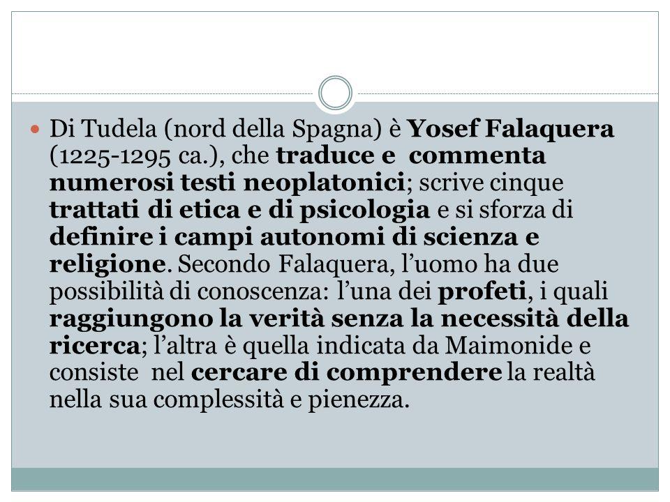 Di Tudela (nord della Spagna) è Yosef Falaquera (1225-1295 ca