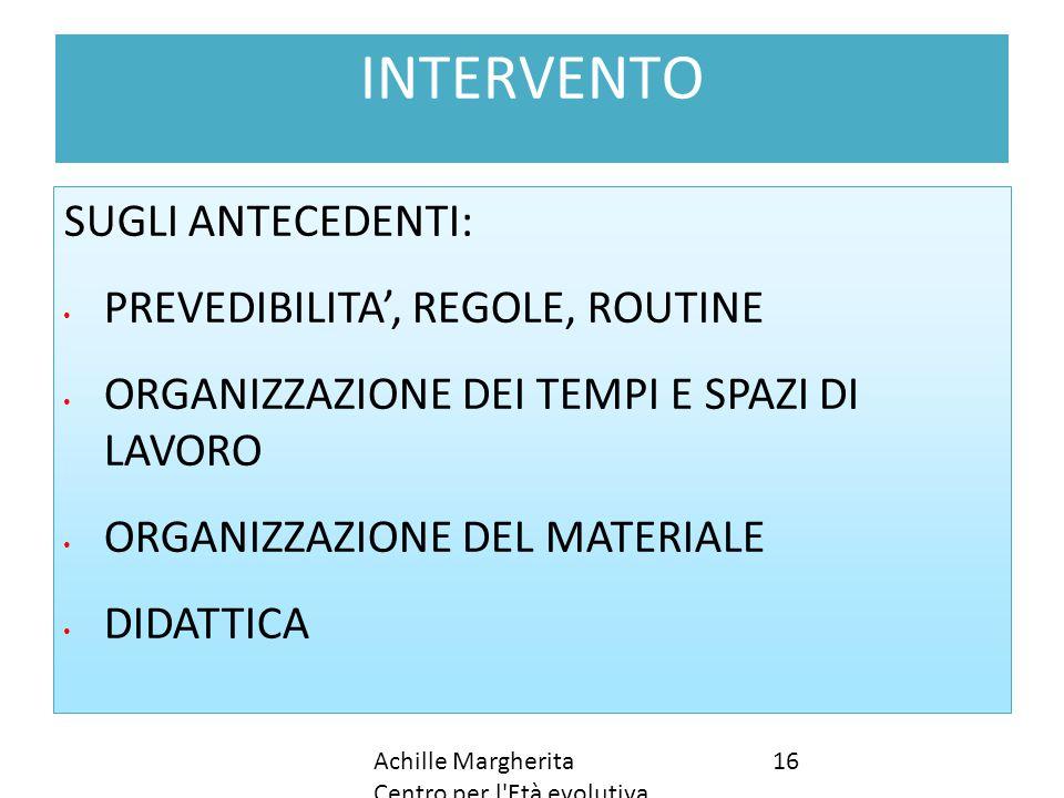 INTERVENTO SUGLI ANTECEDENTI: PREVEDIBILITA', REGOLE, ROUTINE