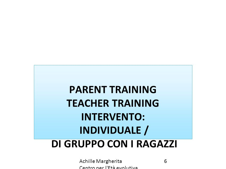 PARENT TRAINING TEACHER TRAINING INTERVENTO: INDIVIDUALE /