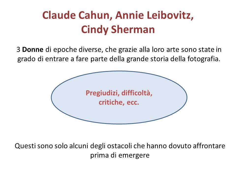 Claude Cahun, Annie Leibovitz, Cindy Sherman