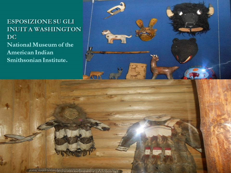 ESPOSIZIONE SU GLI INUIT A WASHINGTON DC National Museum of the American Indian Smithsonian Institute.
