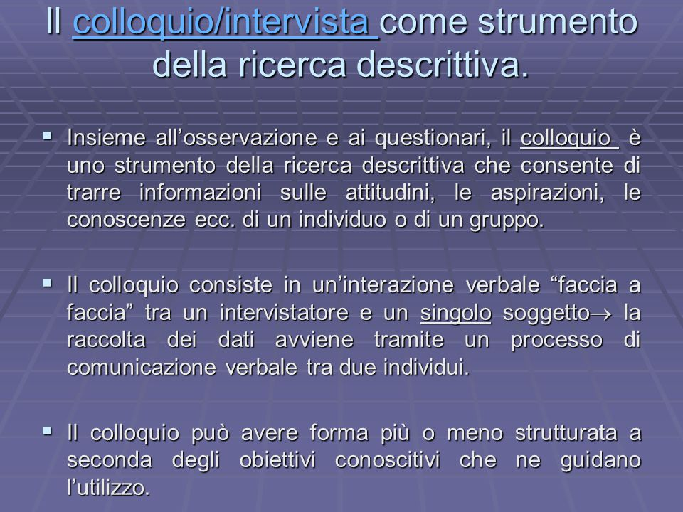 Il colloquio/intervista come strumento della ricerca descrittiva.