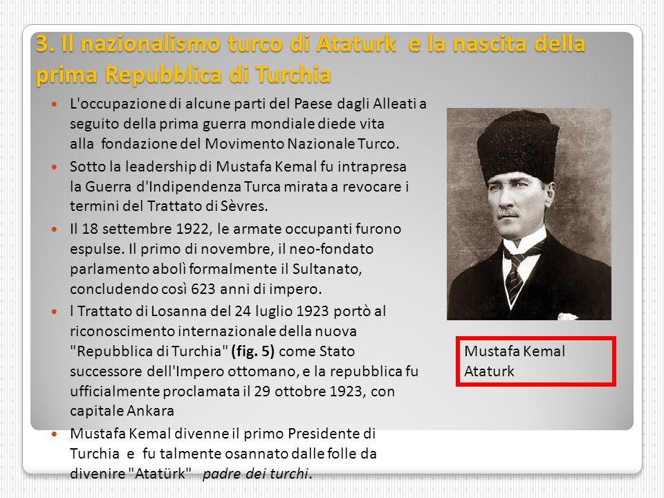 3. Il nazionalismo turco di Ataturk e la nascita della prima Repubblica di Turchia
