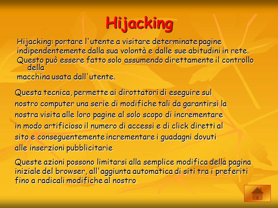 Hijacking Hijacking: portare l utente a visitare determinate pagine