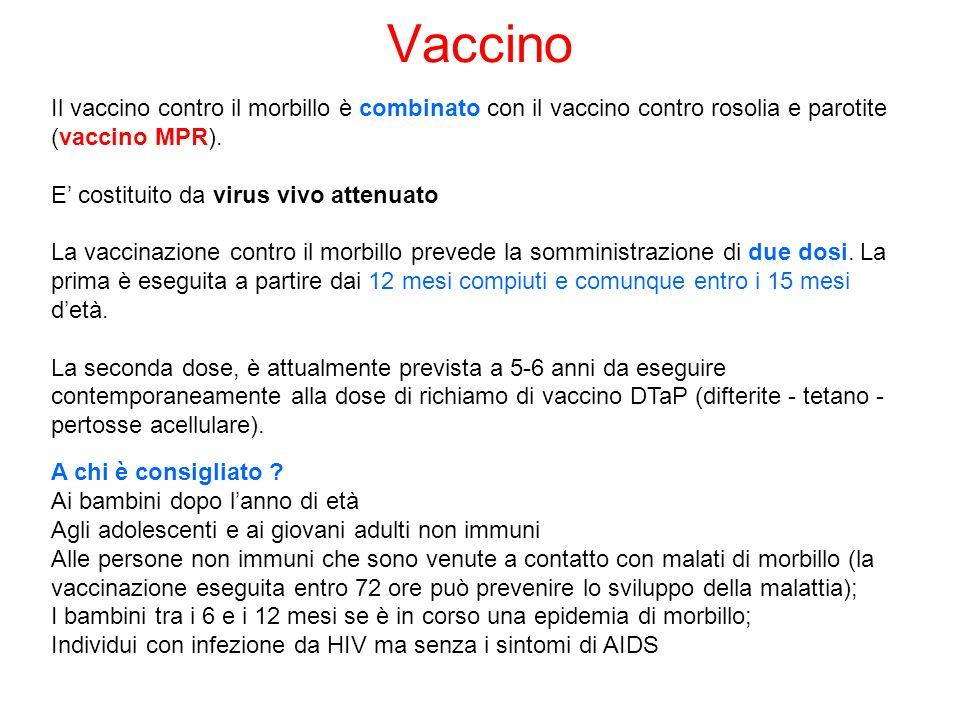 Vaccino Il vaccino contro il morbillo è combinato con il vaccino contro rosolia e parotite (vaccino MPR).