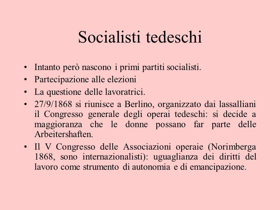 Socialisti tedeschi Intanto però nascono i primi partiti socialisti.