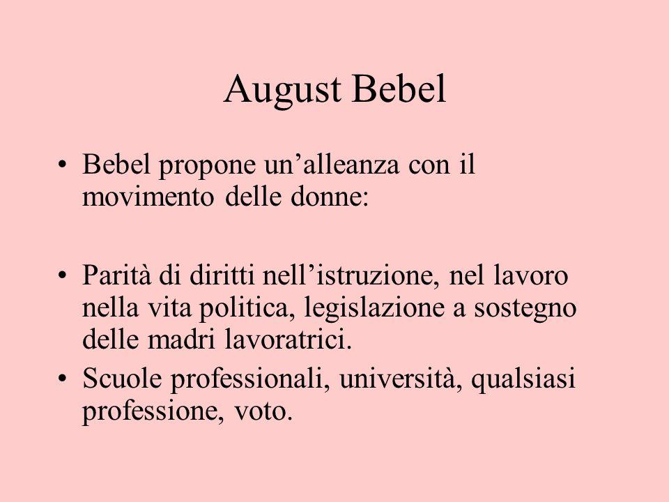 August Bebel Bebel propone un'alleanza con il movimento delle donne: