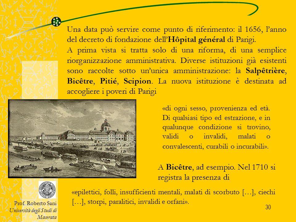 A Bicêtre, ad esempio. Nel 1710 si registra la presenza di