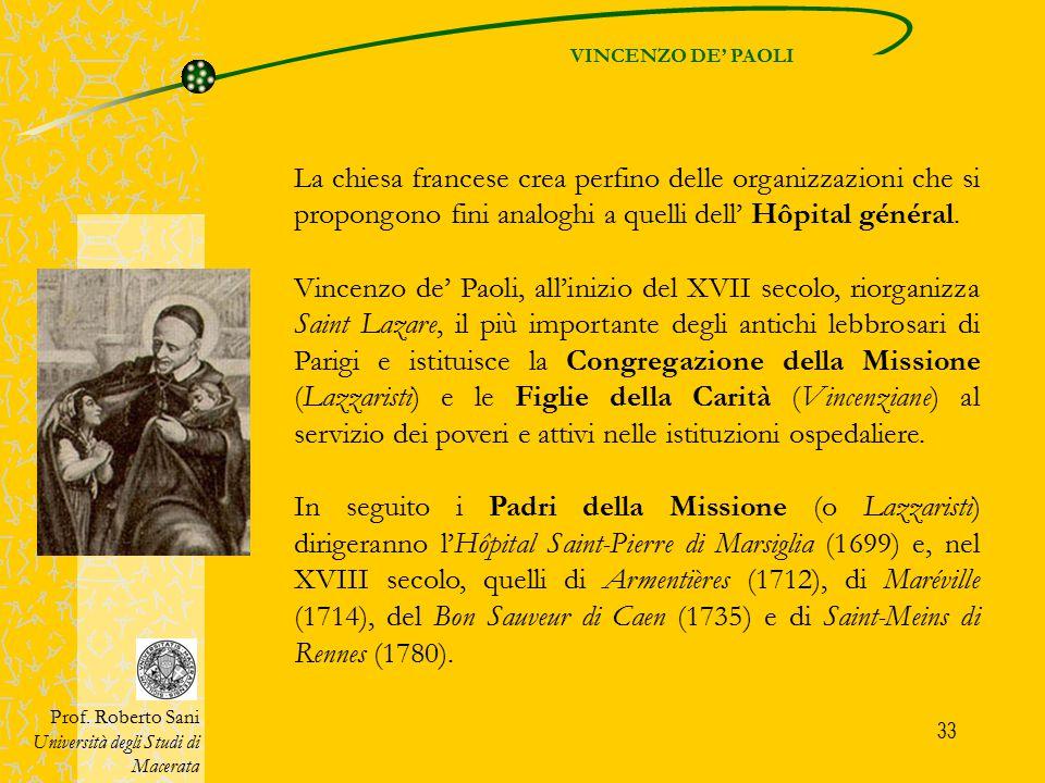 VINCENZO DE' PAOLI La chiesa francese crea perfino delle organizzazioni che si propongono fini analoghi a quelli dell' Hôpital général.