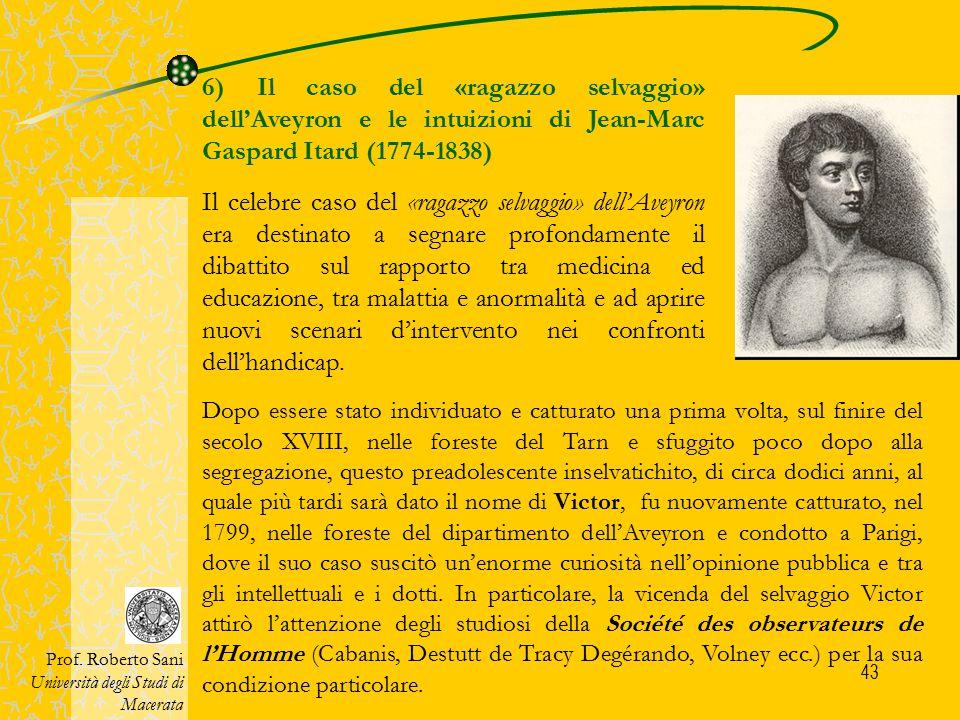 6) Il caso del «ragazzo selvaggio» dell'Aveyron e le intuizioni di Jean-Marc Gaspard Itard (1774-1838)