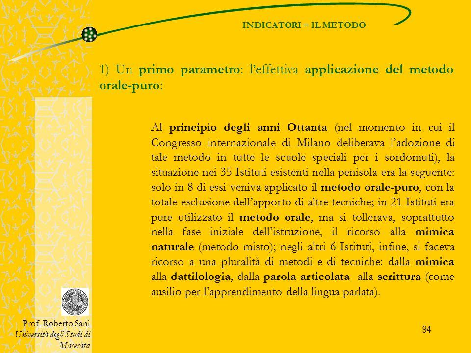 1) Un primo parametro: l'effettiva applicazione del metodo orale-puro: