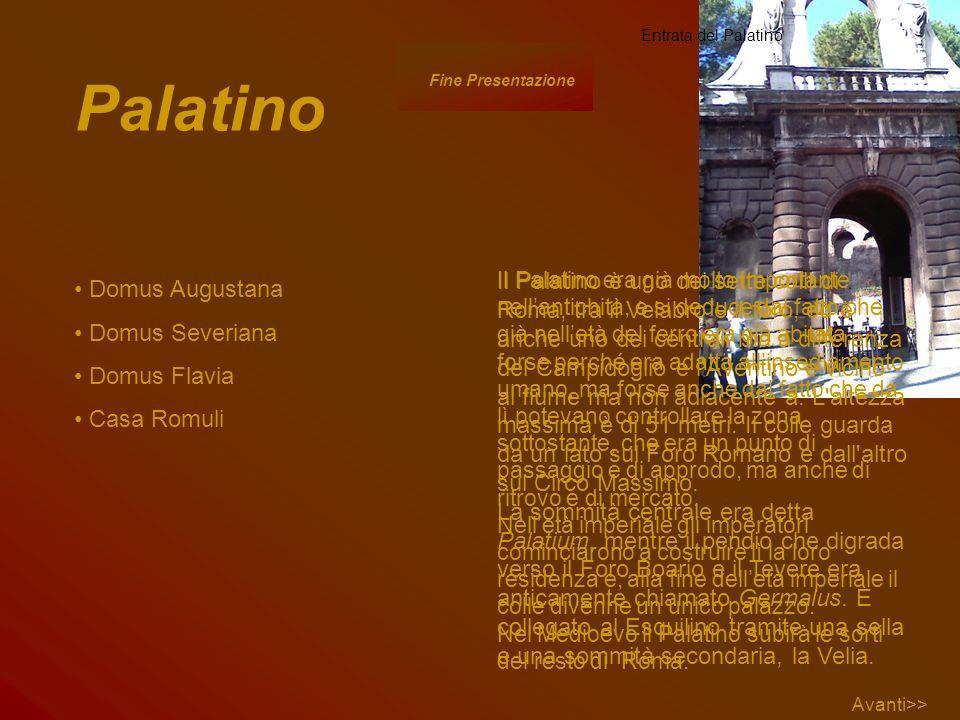 Entrata del Palatino Palatino. Fine Presentazione.