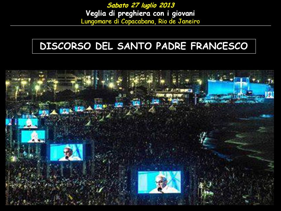 DISCORSO DEL SANTO PADRE FRANCESCO