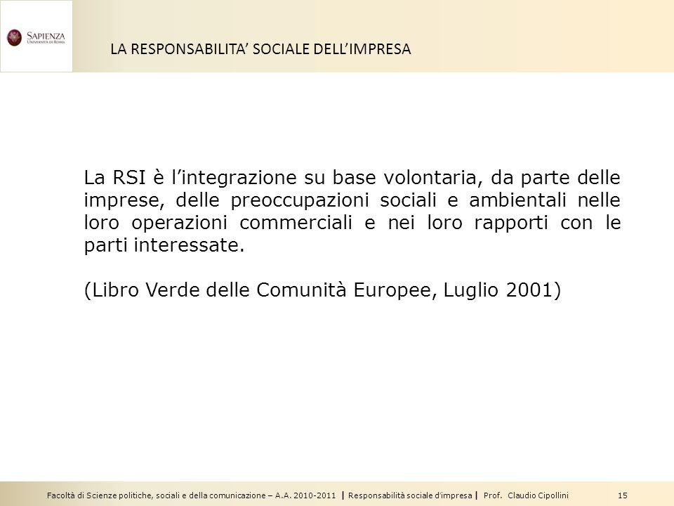 (Libro Verde delle Comunità Europee, Luglio 2001)