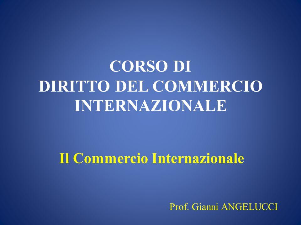 CORSO DI DIRITTO DEL COMMERCIO INTERNAZIONALE