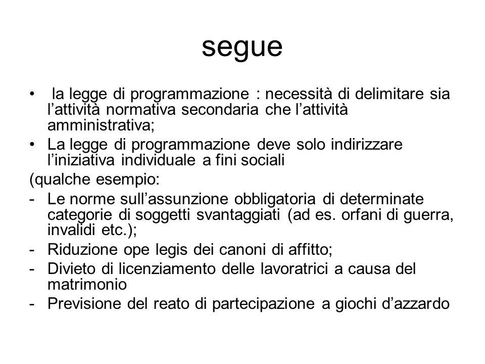 segue la legge di programmazione : necessità di delimitare sia l'attività normativa secondaria che l'attività amministrativa;