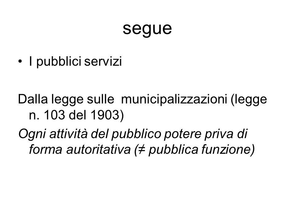 segue I pubblici servizi