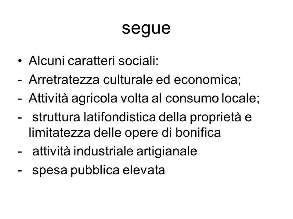 segue Alcuni caratteri sociali: Arretratezza culturale ed economica;
