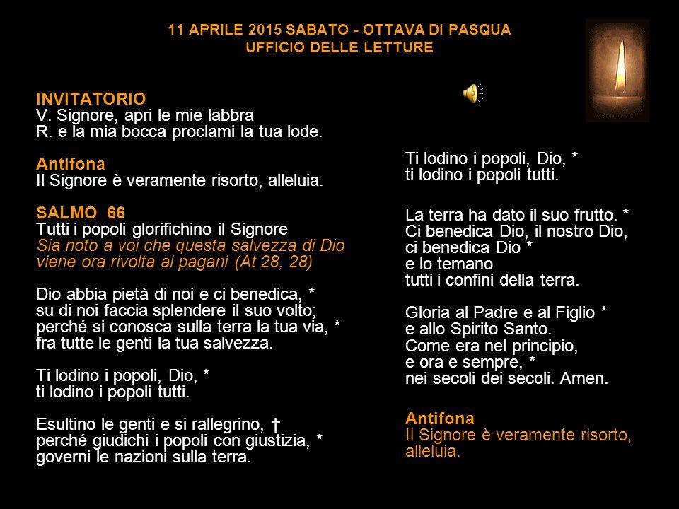 11 APRILE 2015 SABATO - OTTAVA DI PASQUA UFFICIO DELLE LETTURE