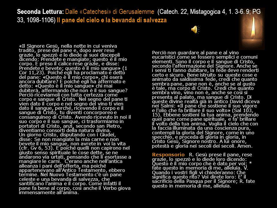 Seconda Lettura: Dalle «Catechesi» di Gerusalemme (Catech