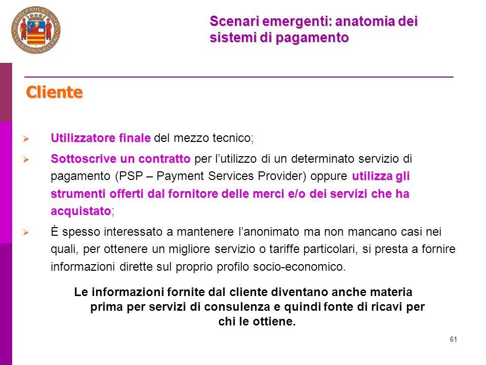 Cliente Scenari emergenti: anatomia dei sistemi di pagamento