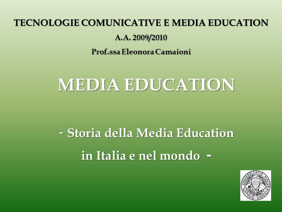 MEDIA EDUCATION Storia della Media Education in Italia e nel mondo -