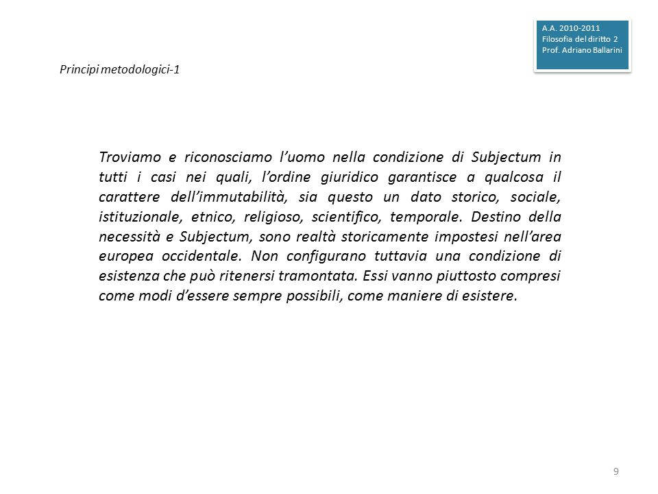 A.A. 2010-2011 Filosofia del diritto 2. Prof. Adriano Ballarini. Principi metodologici-1.