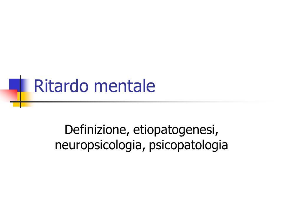 Definizione, etiopatogenesi, neuropsicologia, psicopatologia