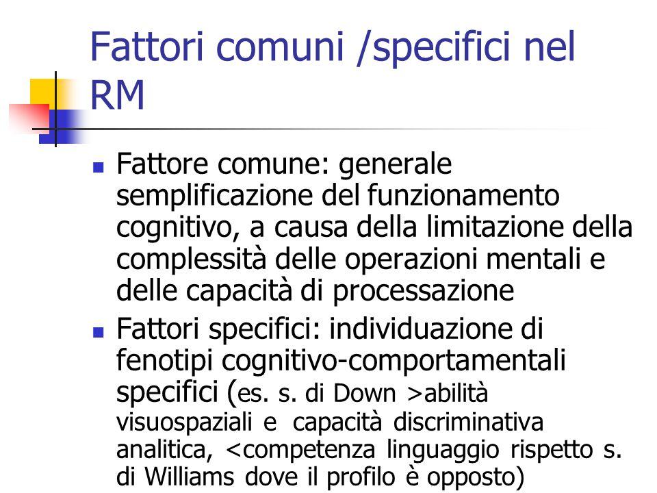 Fattori comuni /specifici nel RM
