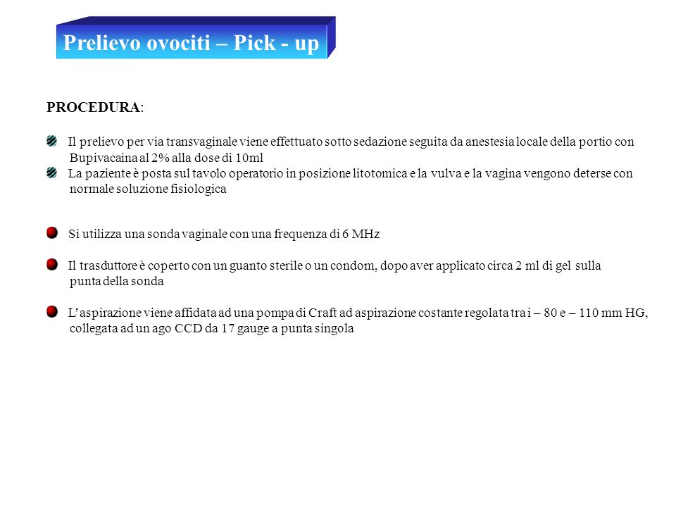 Prelievo ovociti – Pick - up