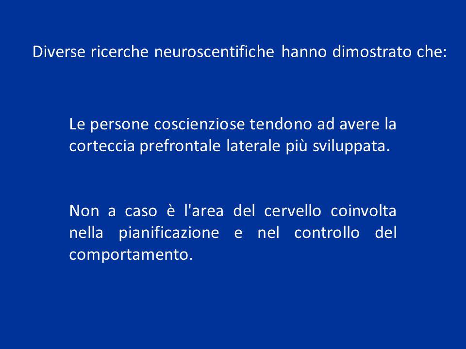 Diverse ricerche neuroscentifiche hanno dimostrato che: