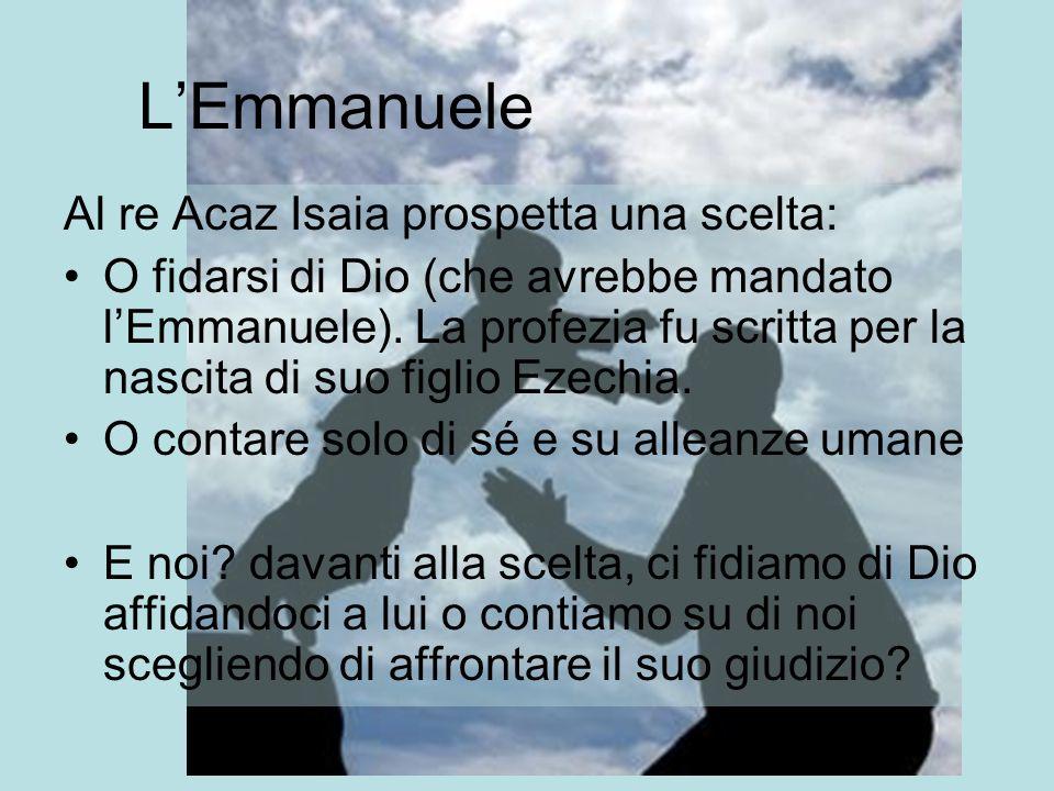 L'Emmanuele Al re Acaz Isaia prospetta una scelta: