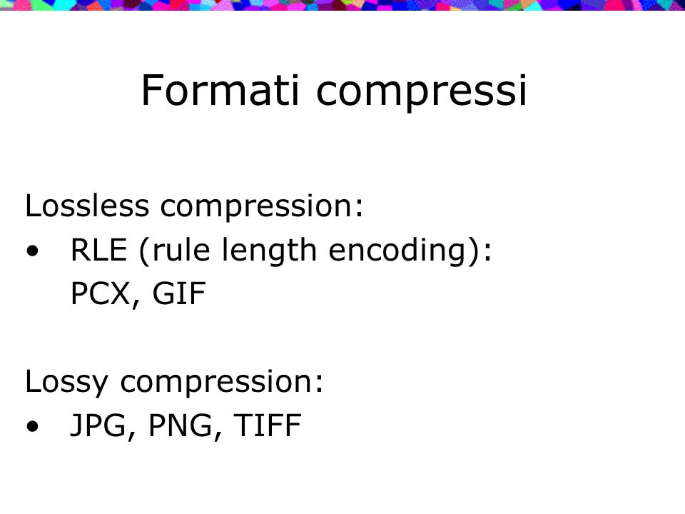 Formati compressi Lossless compression: RLE (rule length encoding):