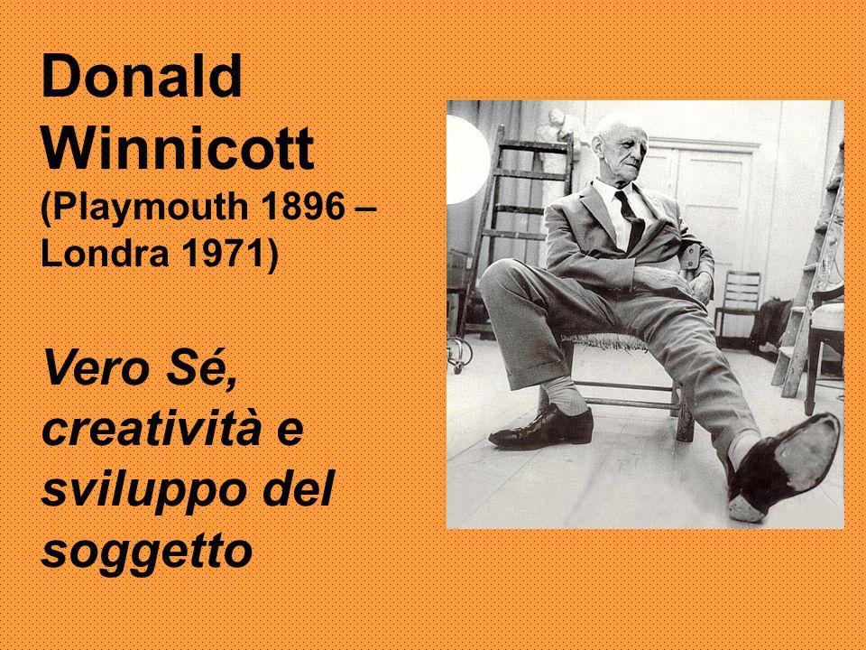 Donald Winnicott Vero Sé, creatività e sviluppo del soggetto