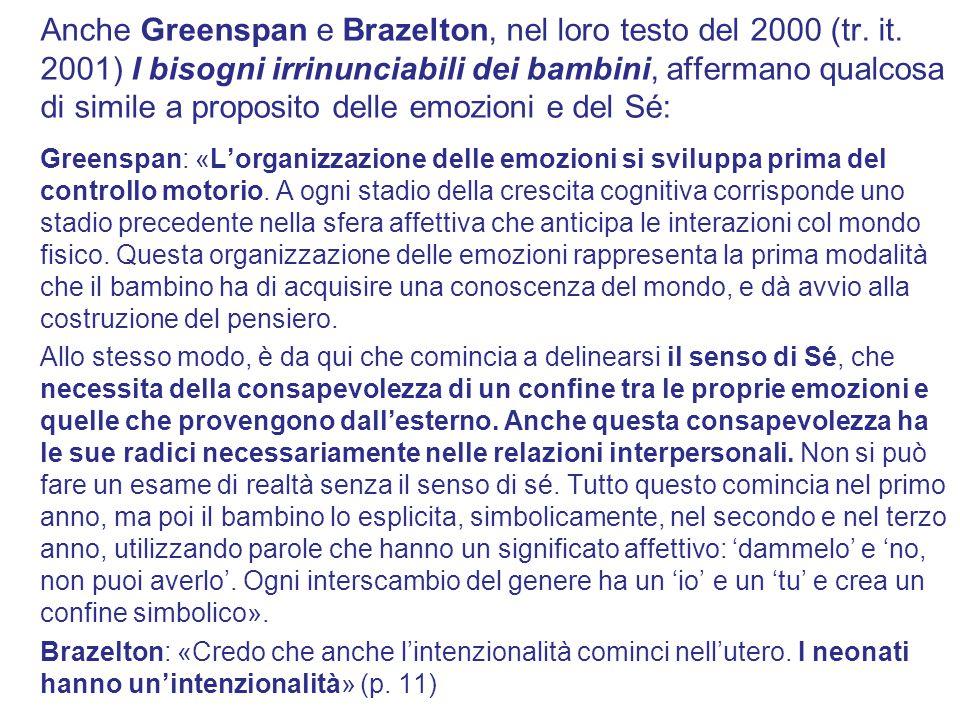 Anche Greenspan e Brazelton, nel loro testo del 2000 (tr. it
