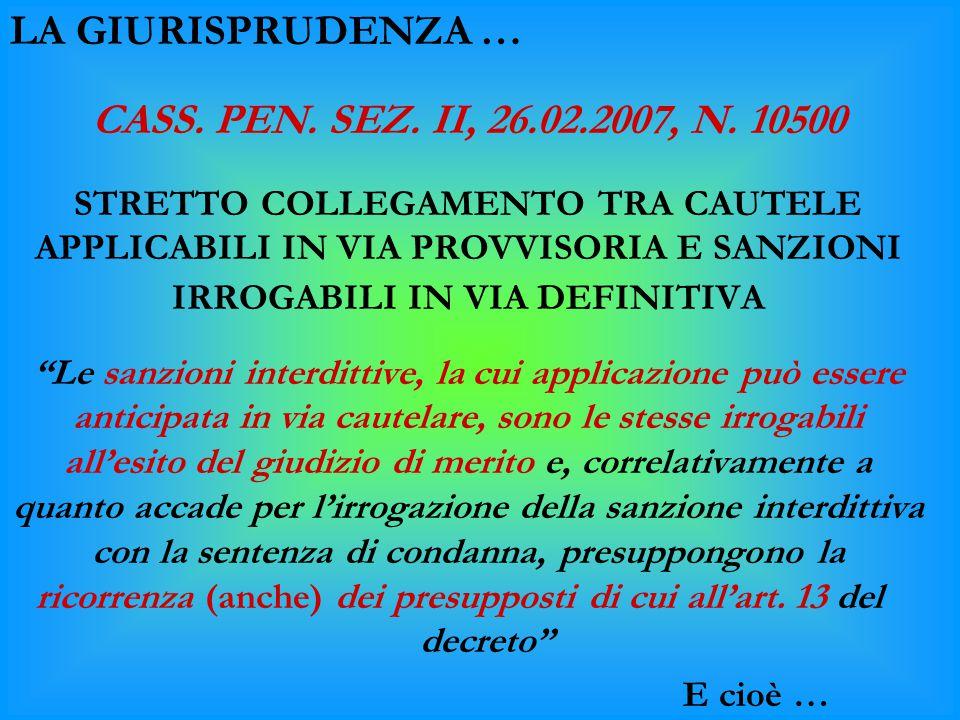 LA GIURISPRUDENZA … CASS. PEN. SEZ. II, 26.02.2007, N. 10500