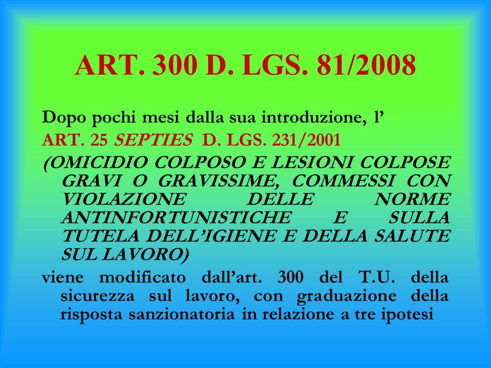ART. 300 D. LGS. 81/2008 Dopo pochi mesi dalla sua introduzione, l'