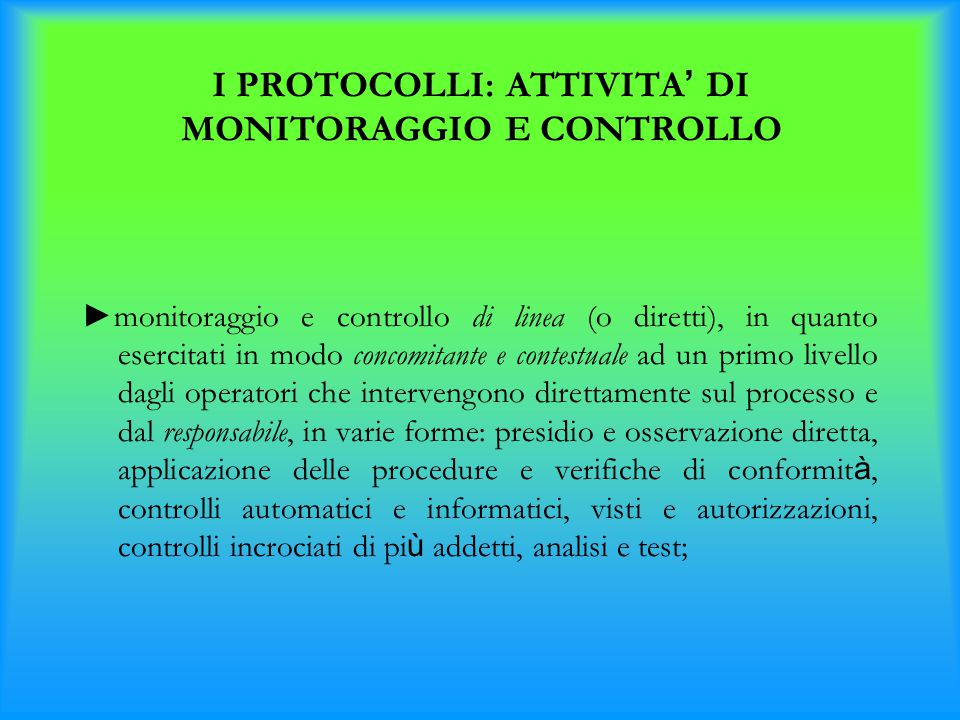 I PROTOCOLLI: ATTIVITA' DI MONITORAGGIO E CONTROLLO