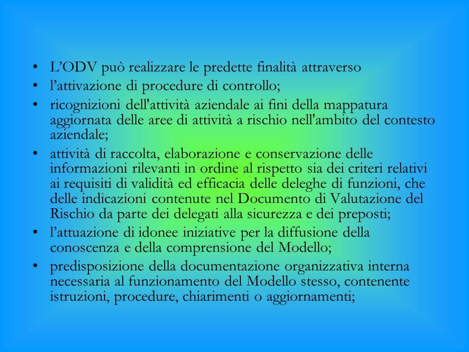 L'ODV può realizzare le predette finalità attraverso
