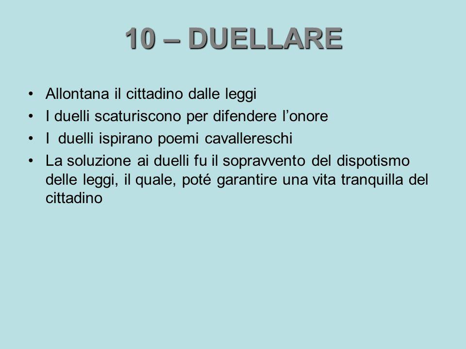 10 – DUELLARE Allontana il cittadino dalle leggi