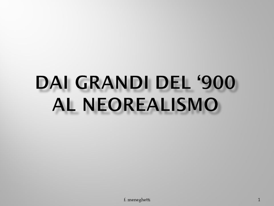 Dai grandi del '900 al neorealismo