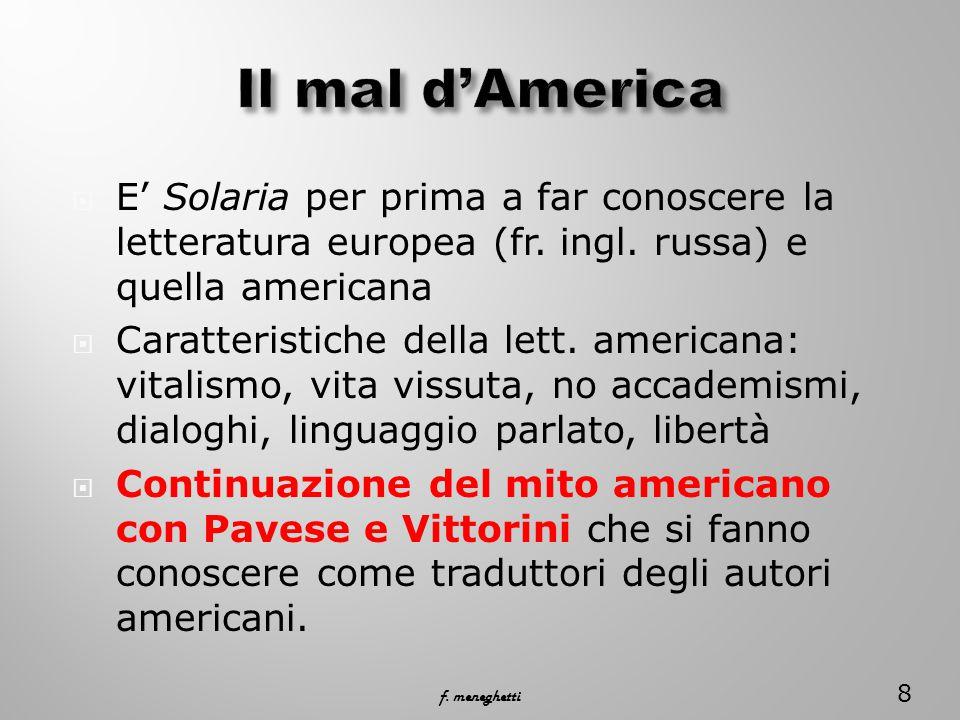 Il mal d'America E' Solaria per prima a far conoscere la letteratura europea (fr. ingl. russa) e quella americana.