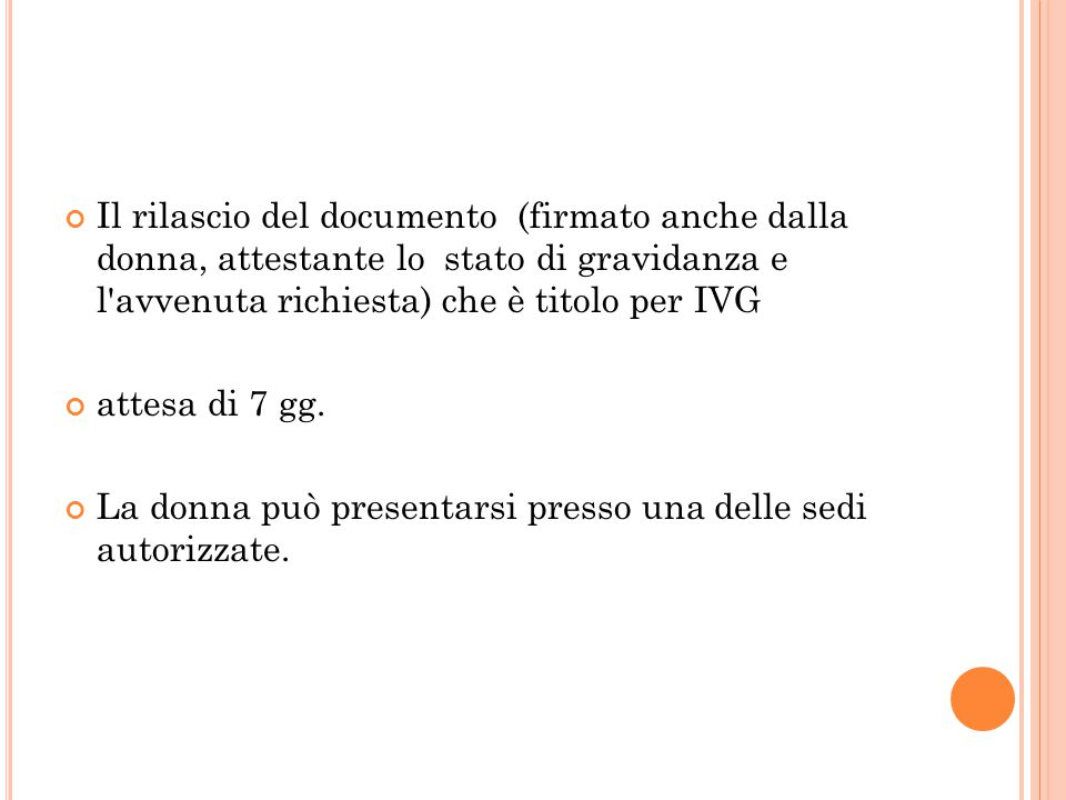 Il rilascio del documento (firmato anche dalla donna, attestante lo stato di gravidanza e l avvenuta richiesta) che è titolo per IVG
