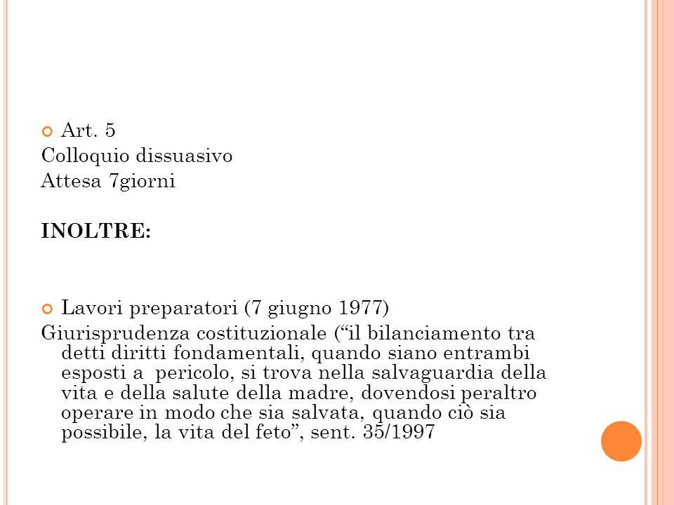 Art. 5 Colloquio dissuasivo. Attesa 7giorni. INOLTRE: Lavori preparatori (7 giugno 1977)