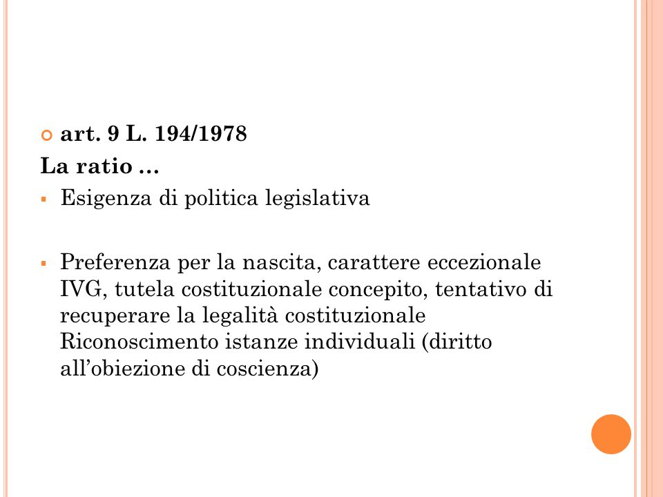art. 9 L. 194/1978 La ratio … Esigenza di politica legislativa.