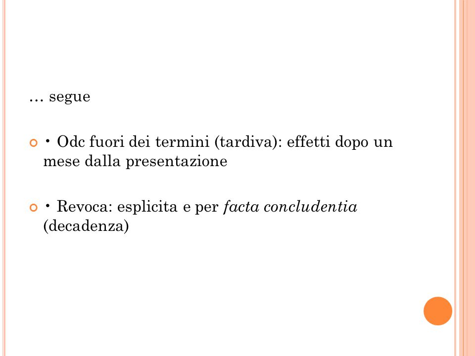 … segue • Odc fuori dei termini (tardiva): effetti dopo un mese dalla presentazione.