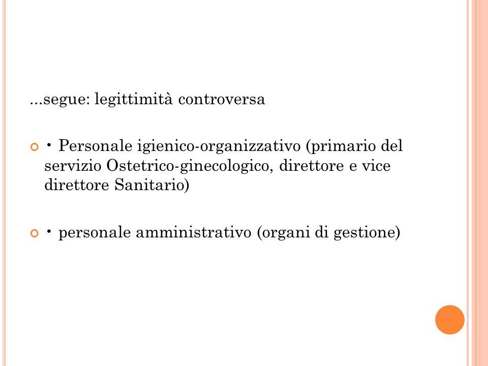 ...segue: legittimità controversa