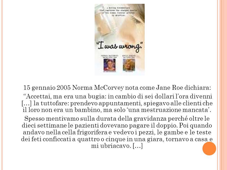 15 gennaio 2005 Norma McCorvey nota come Jane Roe dichiara: